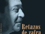 """EL LIBRO """"RETAZOS DE ZAFRA"""" DE ADOLFO SANTANA SERÁ PRESENTADO ESTE JUEVES EN VALSEQUILLO"""